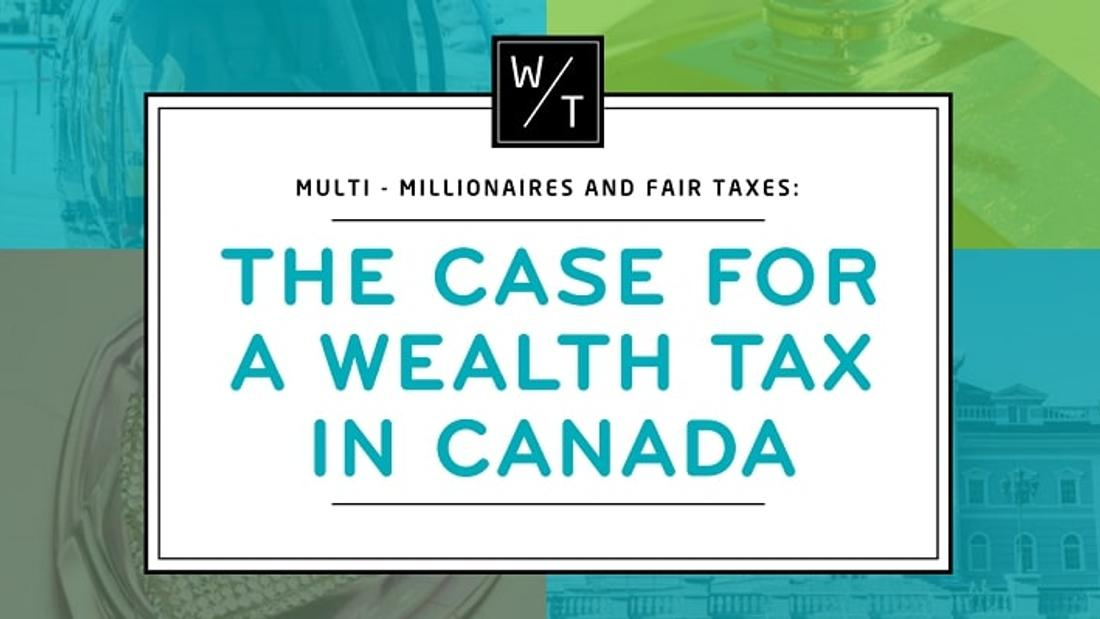 The Case for a Wealth Tax in Canada