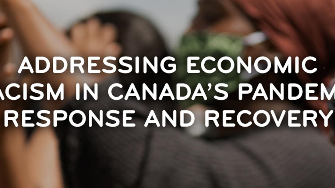 Addressing Economic Racism in Canada's Pandemic Response and Recovery
