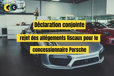 Déclaration conjointe: rejet des allégements fiscaux pour le concessionnaire Porsche