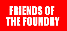 Friends of the Foundry