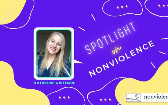 Spotlight on Nonviolence - Katherine's Introduction