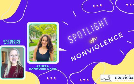 Spotlight on Nonviolence - Azmera Hammouri-Davis