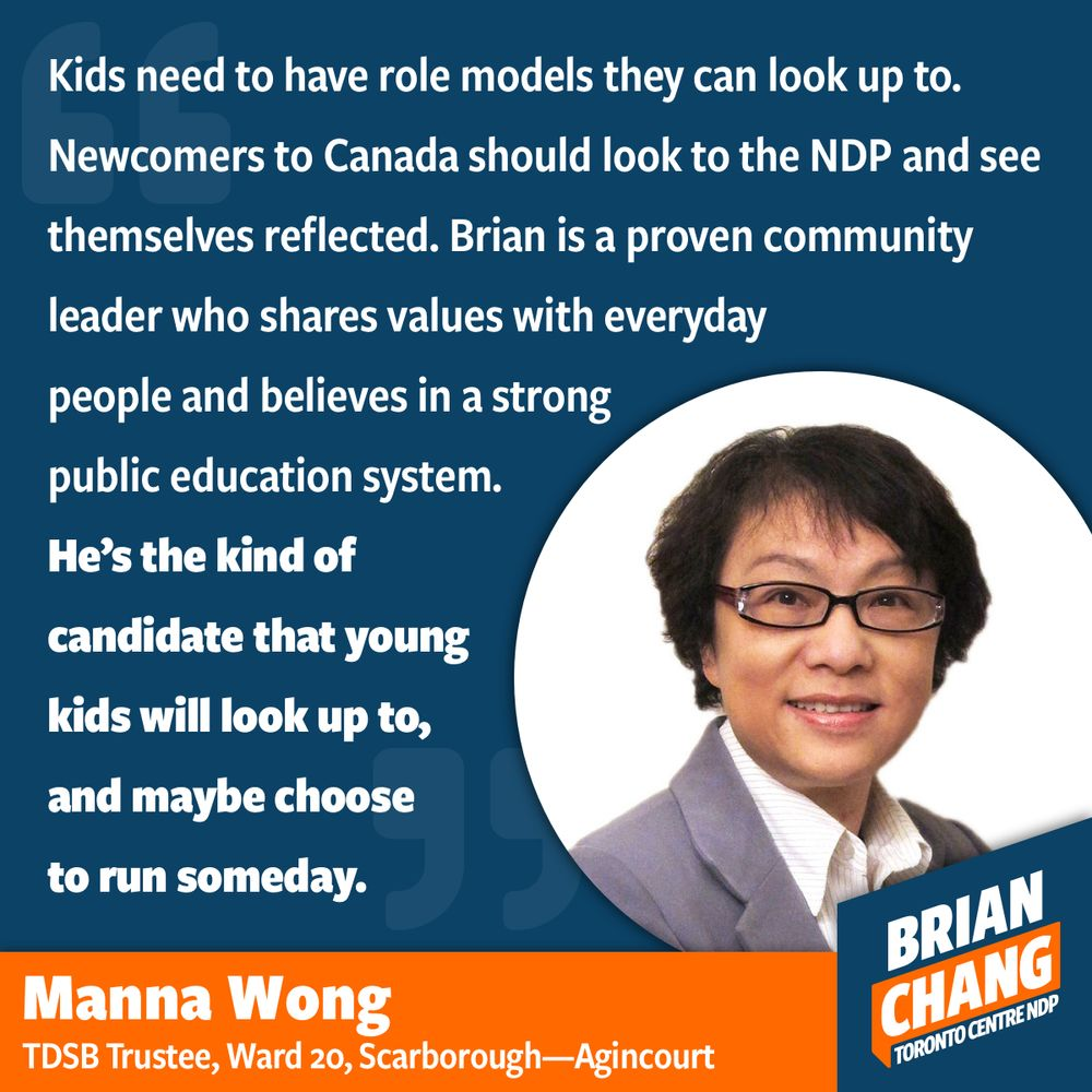 Manna represents a part of Scarborough where I grew up and where my mom lives. She's a rare thing in Canadian politics, a progressive female, racialized leader. Representation matters because students should be able to look at their elected representatives and see themselves reflected in leadership. Manna is someone I look up to, and I know others do as well. I've knocked on doors with Manna, I've seen her in action in our communities. Public education is important, no matter where you are in our country. Here in Toronto, alongside Manna, I commit to always being a champion for strong public education.