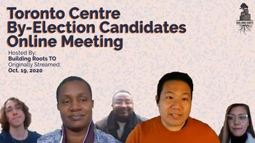 Building Roots: Toronto Centre By-Election Candidates Online Meeting