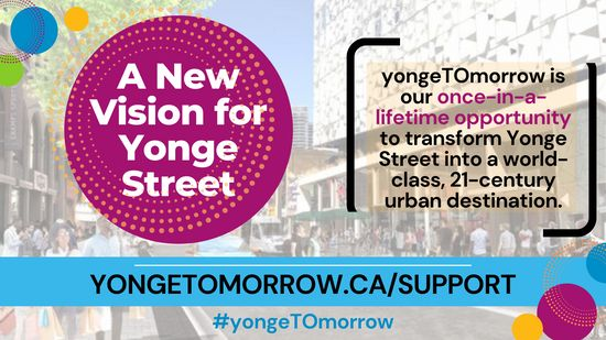 Yonge Street is the heart of downtown Toronto, and it deserves a bold plan to bring it back onto the world stage. Help me tell City Councillors that we want to transform Yonge Street into a 21st-century urban destination. Visit www.yongetomorrow.ca/support #yongeTOmorrow